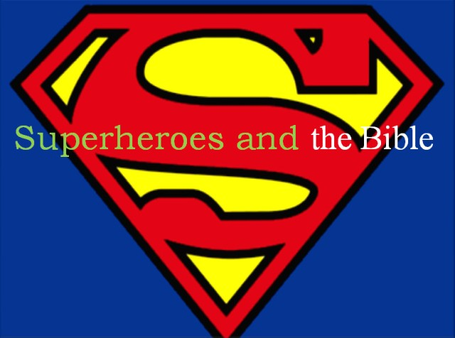 Superheroes and the Bible Intro