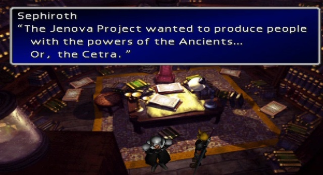 "Sephiroth: ""The Jenova project wanted to produce people with the powers of the Ancients... Or, the Cetra."""