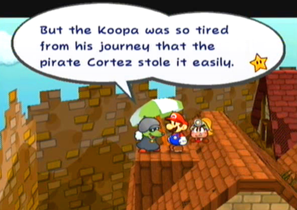"""But the Koopa was so tired from his journey that the pirate Cortez stole it easily."""