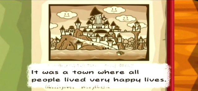 """It was a town where all people lived very happy lives."""