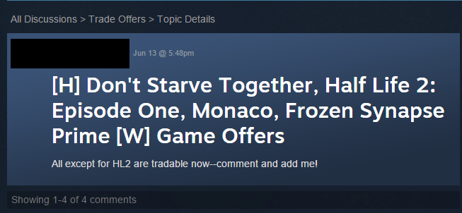 Despite recent trade restrictions, threads like this still fill nearly every game discussion forum on Steam (there�s even a dedicated section for them).